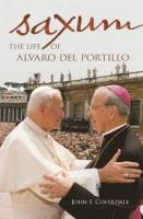 Saxum: The Life of Alvaro Del Portillo by John F. Coverdale.