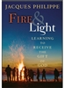 Fire & Light: Learning to Receive The Gift of God by Jacques Philippe