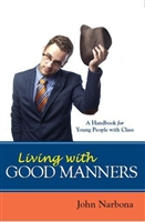 Living with Good Manners by John Narbona