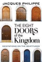 The Eight Doors of the Kingdom, Meditations on the Beatitudes, by Jacques Philippe