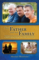 The Father and His Family: A Guidebook for Aspiring, New, and Experienced Fathers by Michael Moynihan