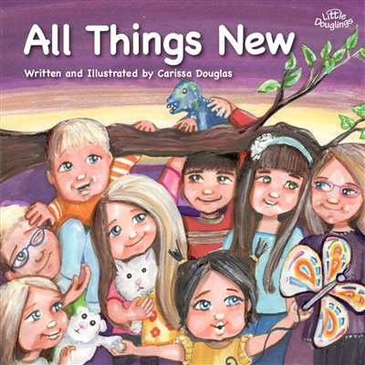 All Things New Written and Illustrated by Carissa Douglas