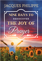 Nine Days To Rediscover The Joy of Prayer by Jacques Philippe