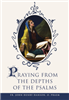 Praying From The Depths of the Psalms: Fr. John Henry Hanson