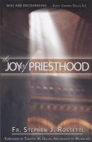 The Joy of Priesthood by Fr. Stephen J. Rossetti