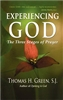 Experiencing God The Three Stages of Prayer by Thomas H. Green