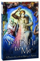 You Did It to Me By, Father Michael E Gaitley MIC