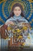 33 Days to Merciful Love: A Do-It-Yourself Retreat in Preparation for Divine Mercy Consecration By: Father Michael Gaitley