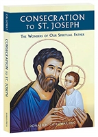 Consecration To St. Joseph The Wonders Of Our Spiritual Father by Calloway