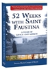 52 Weeks with Saint Faustina: A Year of Grace and Mercy By, Donna-Marie Cooper O'Boyle