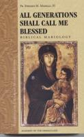 All Generations Shall Call Me Blessed by Fr. Stefano Manelli - Book on Mary Our Mother, Paperback, 393 pp.