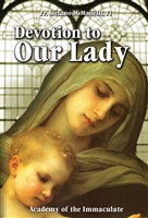 Devotion to Our Lady by Fr. Stefano M. Manelli
