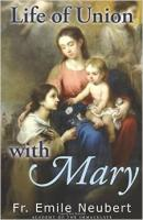 Life of Union with Mary by Fr Emile Neubert
