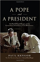 A Pope and A President: John Paul II, Ronald Reason, and the Extraordinary  Untold Story of the 20th Century by Paul Kengor