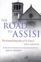 The Road to Assisi, The Essential Biography of St. Francis by Paul Sabatier