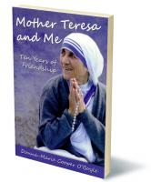 Mother Teresa and Me Ten Years of Friendship