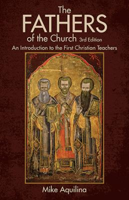 The Fathers of the Church, By Mike Aquilina