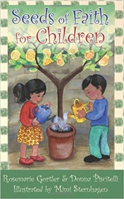 Seeds of Faith for Children by Rosemarie  Gortler & Donna Piscitelli