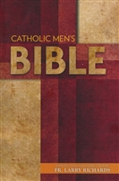 Catholic Men's Bible By: Fr. Larry Richards