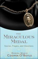 The Miraculous Medal: Stories, Prayers, and Devotions by Donna-Maria Cooper O'Boyle