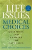 Life Issues, Medical Choices: Questions and Answers for Catholic by Janet E. Smith