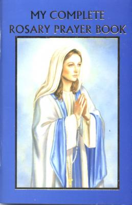 My Complete Rosary Prayer Book by Bart Tesoriero