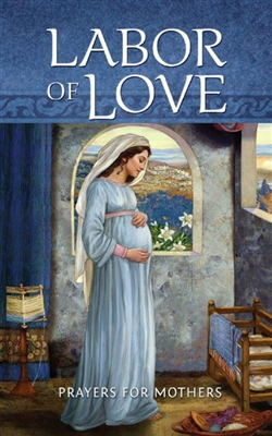 Labor of Love: Prayer for Mothers D1074