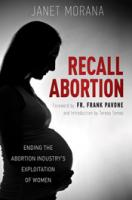 Recall Abortion by Janet Morana