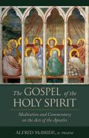The Gospel of the Holy Spirit: Meditation and Commentary on the Acts of the Apostles By: Father Alfred McBride, O. Praem.