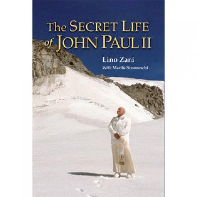 The Secret Life of John Paul II by Lino Zani with Marilu Simoneschi