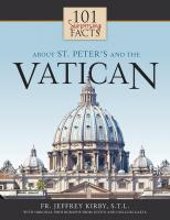 101 Surprising Facts About St. Peter's Basilica and the Vatican, Compiled by Rev Jeffrey Kirby