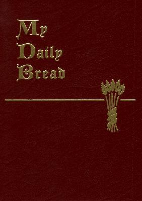 My Daily Bread by Fr. Anthony Paone .