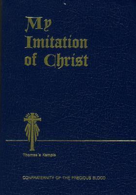 My Imitation Of Christ by Thomas a Kempis