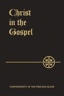 Christ in the Gospel: The Life of Christ by the Four Evangelists
