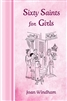 Sixty Saints for Girls by Joan Winham