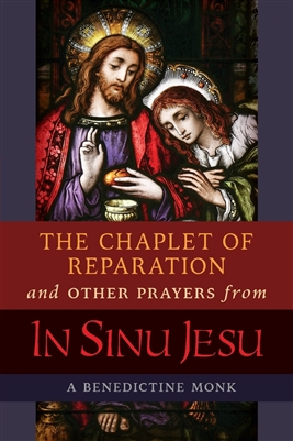 The Chaplet of Reparation and Other Prayer from In Sinu Jesu