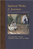Spiritual Works & Journeys Anne Catherine Emmerich