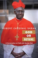 God or Nothing by Robert Cardinal Sarah