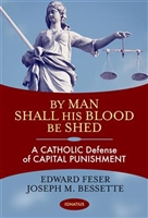 By Man Shall His Blood Be Shed by Edward Feser and Joseph M. Bessette