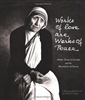 Works of Lone are Works of Peace: Mother Teresa of Calcutta and the Missionaries of Charity