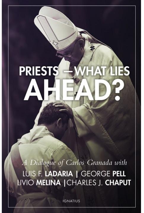 Priests What Lies Ahead? A Dialogue of Carlos Granados