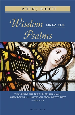 Wisdom from the Psalms by Peter J. Kreeft