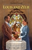 Louis And Zelie The Holy Parents of Saint Therese