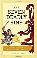 The Seven Deadly Sins by Kevin Vost, Psy.D.