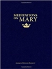 Meditations on Mary by Jacques-Benigne Bossuet