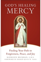 God's Healing Mercy by Kathleen-Beckman