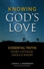 Knowing God's Love: 8 Essential Truths Every Catholic Should Know by John D. Labarbara