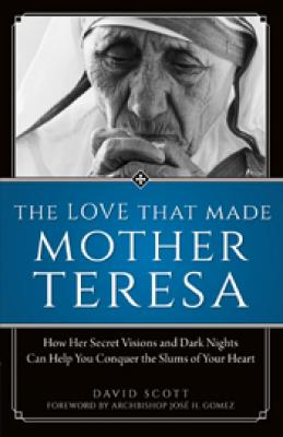 Love That Made Mother Teresa by David Scott