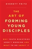 Art of Forming Young Disciples by Everett Fritz