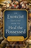 An Exorcist Explains How To Heal the Possessed by Fr. Paolo Carlin